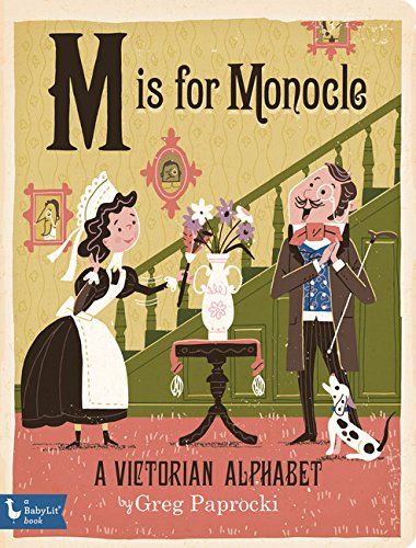 M is for Monocle: A Victorian Alphabet 51aJooAYj2L