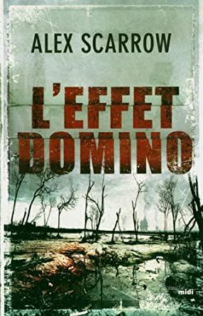 """[Roman] """"La théorie des dominos"""" (2010) et """"L'Effet domino"""" (2012) d'Alex Scarrow 51dGjKQYNeL._SY445_"""