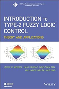Introduction To Type-2 Fuzzy Logic Control: Theory and Applications (IEEE Press Series on Computational Intelligence) 51nVJDIivCL._SY300_