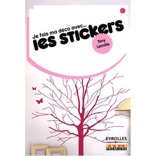 [Livre] Je fais ma déco... avec les stickers (Tony Lemâle) 51o5fnOZVyL._SS500_