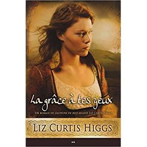 liz curtis higgs - Tome 4 : Trouver grâce à tes yeux de Liz Curtis Higgs  51rG5n8ZS5L._SL500_AA300_