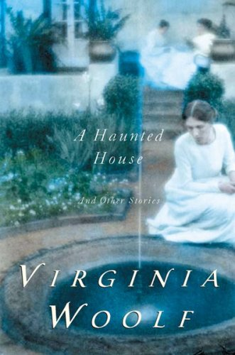 The Haunted House and other short stories, written by Virginia Woolf. 51tAc%2BZL23L