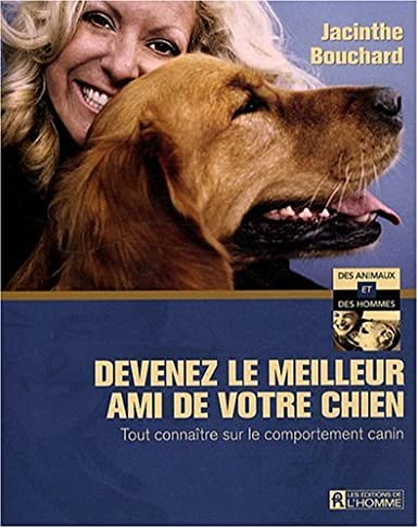 Devenez le meilleur ami de votre chien 51uq4CvvqcL._SX385_