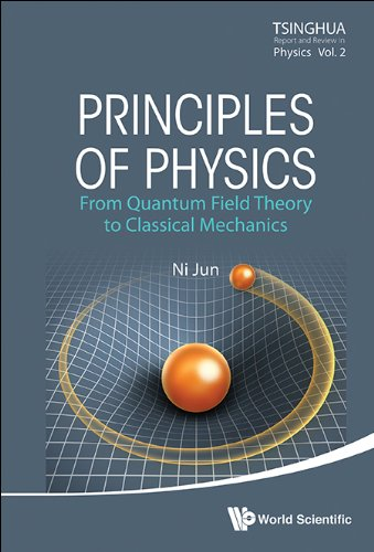 Principles of Physics: From Quantum Field Theory to Classical Mechanics (Tsinghua Report and Review in Physics) 51v3QivU0cL