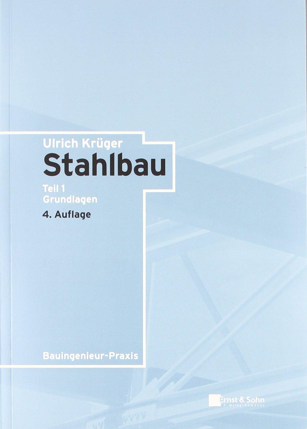 Stahlbau (Bauingenieur-Praxis) (German Edition) 6144k8W8XFL._SL1430_