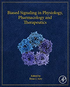 Biased Signaling in Physiology, Pharmacology and Therapeutics 61JXXmAn1uL._SY300_