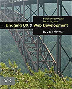 Bridging UX and Web Development: Better Results through Team Integration 61YafSgxKWL._SY300_
