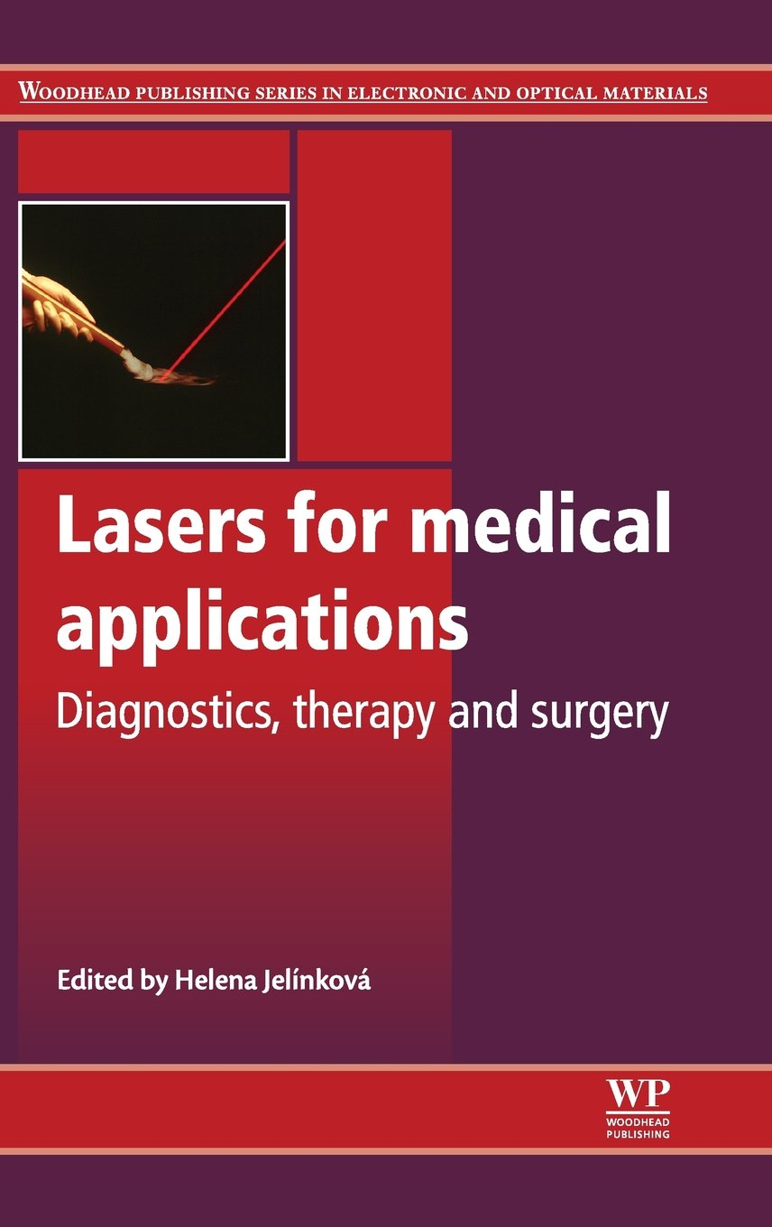 Lasers for Medical Applications: Diagnostics, Therapy and Surgery (Woodhead Publishing Series in Electronic and Optical Materials) 61cJW--msIL._SL1360_