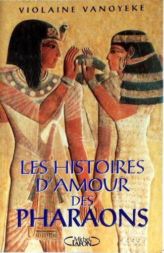 Histoires d'amour des pharaons - Violaine Vanoyeke 61qXB4ObGVL
