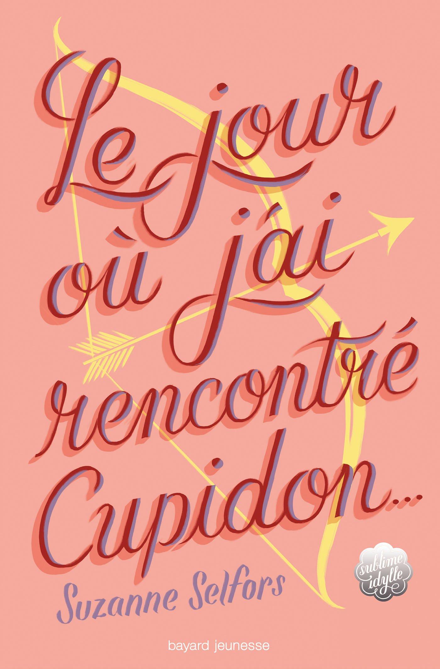 Le jour où j'ai rencontré Cupidon de Suzanne Selfors 711W2RZ25ML