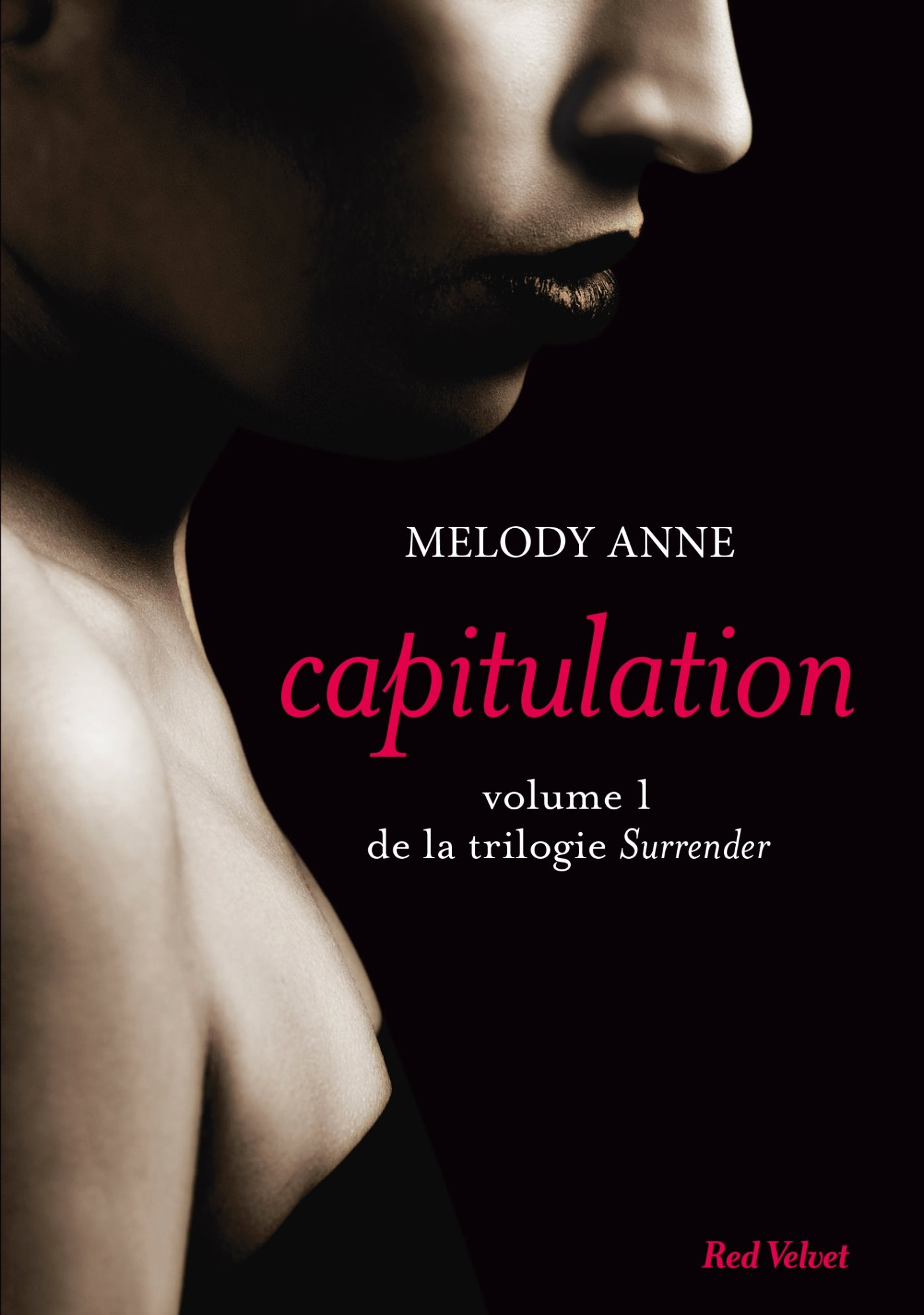 Surrender - Volume 1 : Capitulation de Melody Anne  711aNy5kOcL
