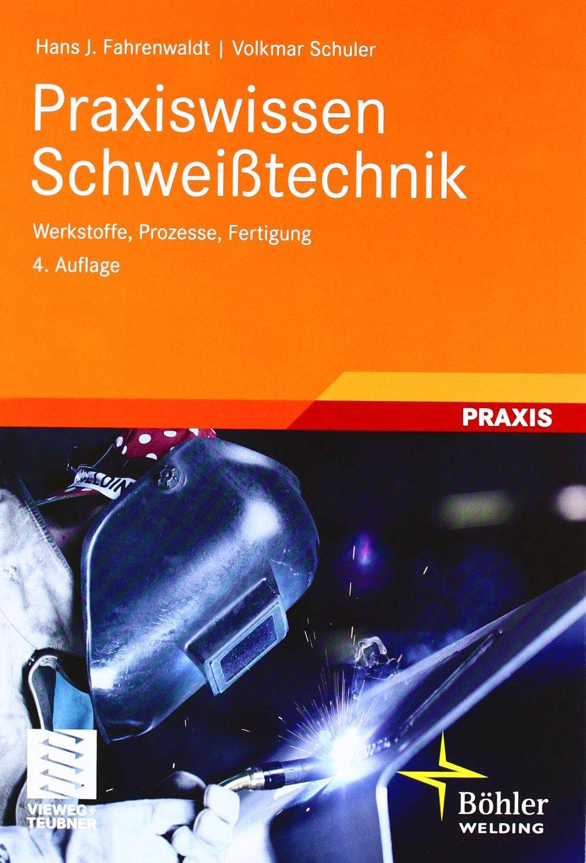 Praxiswissen Schweißtechnik: Werkstoffe, Prozesse, Fertigung (German Edition) 715VpFB5oVL._SL1493_