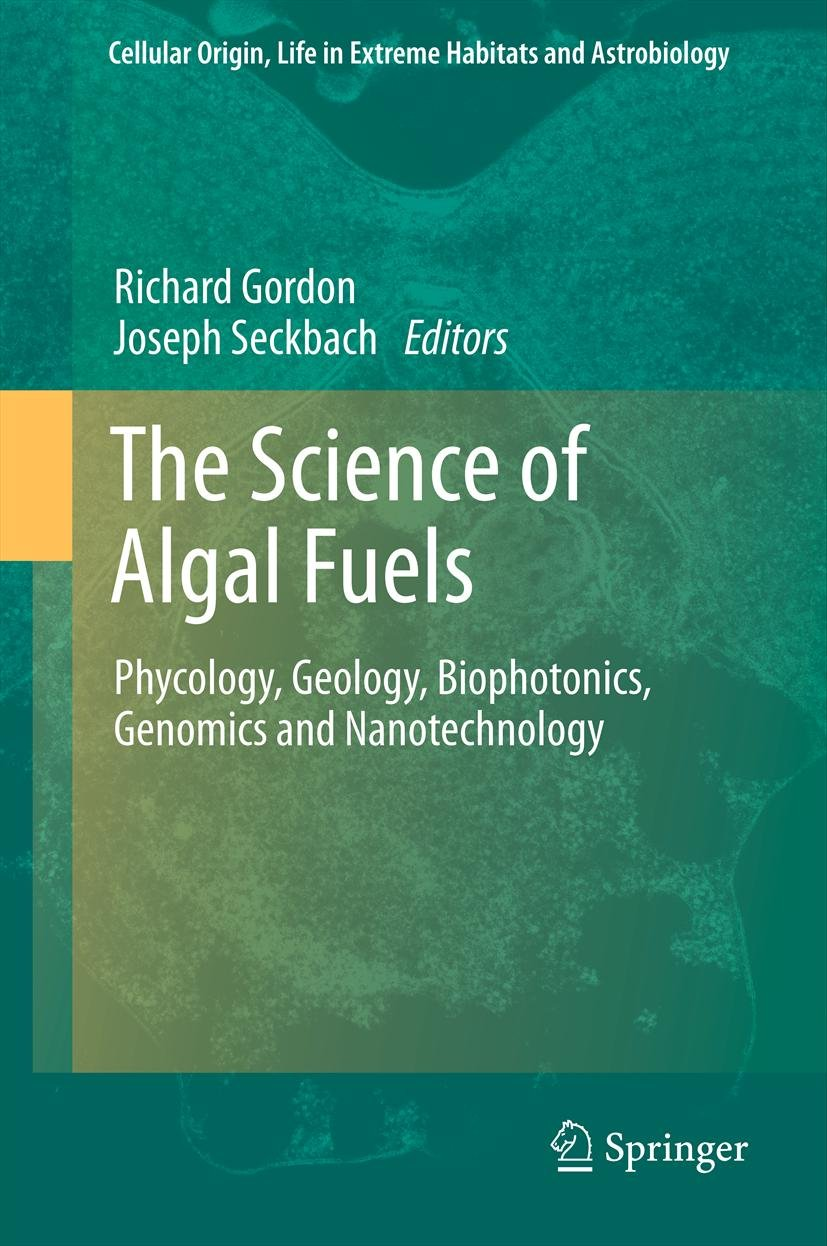 The Science of Algal Fuels: Phycology, Geology, Biophotonics, Genomics and Nanotechnology: 25 719cF5DuTxL._SL1246_