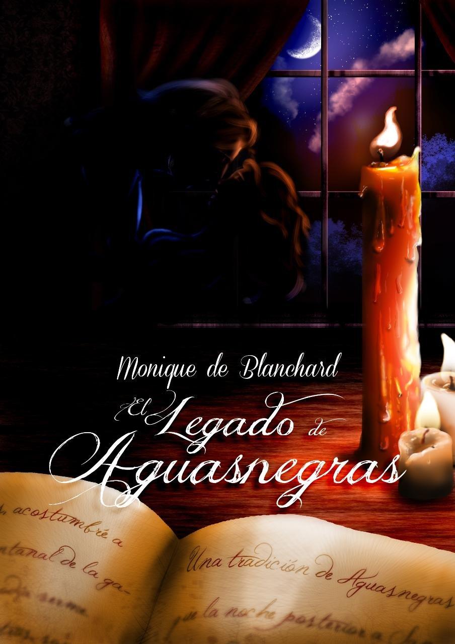 El legado de Aguasnegras - Monique de Blanchard (Rom) 71Gw9e-5uNL._SL1280_