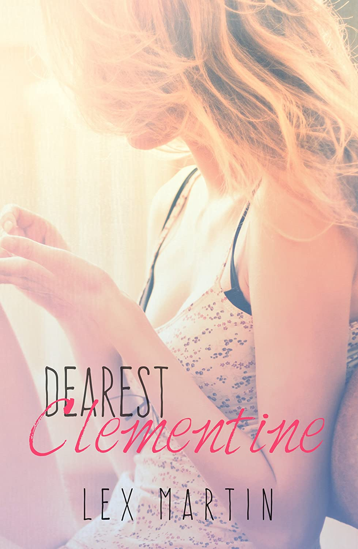 MARTIN Lex - Dearest - tome 1 : Dearest Clementine 812WCqH5FWL._SL1500_
