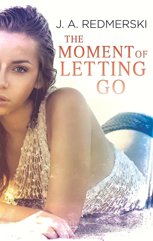 The Moment of Letting Go de J.A. Redmerski 81S403mqEKL._SL1500_