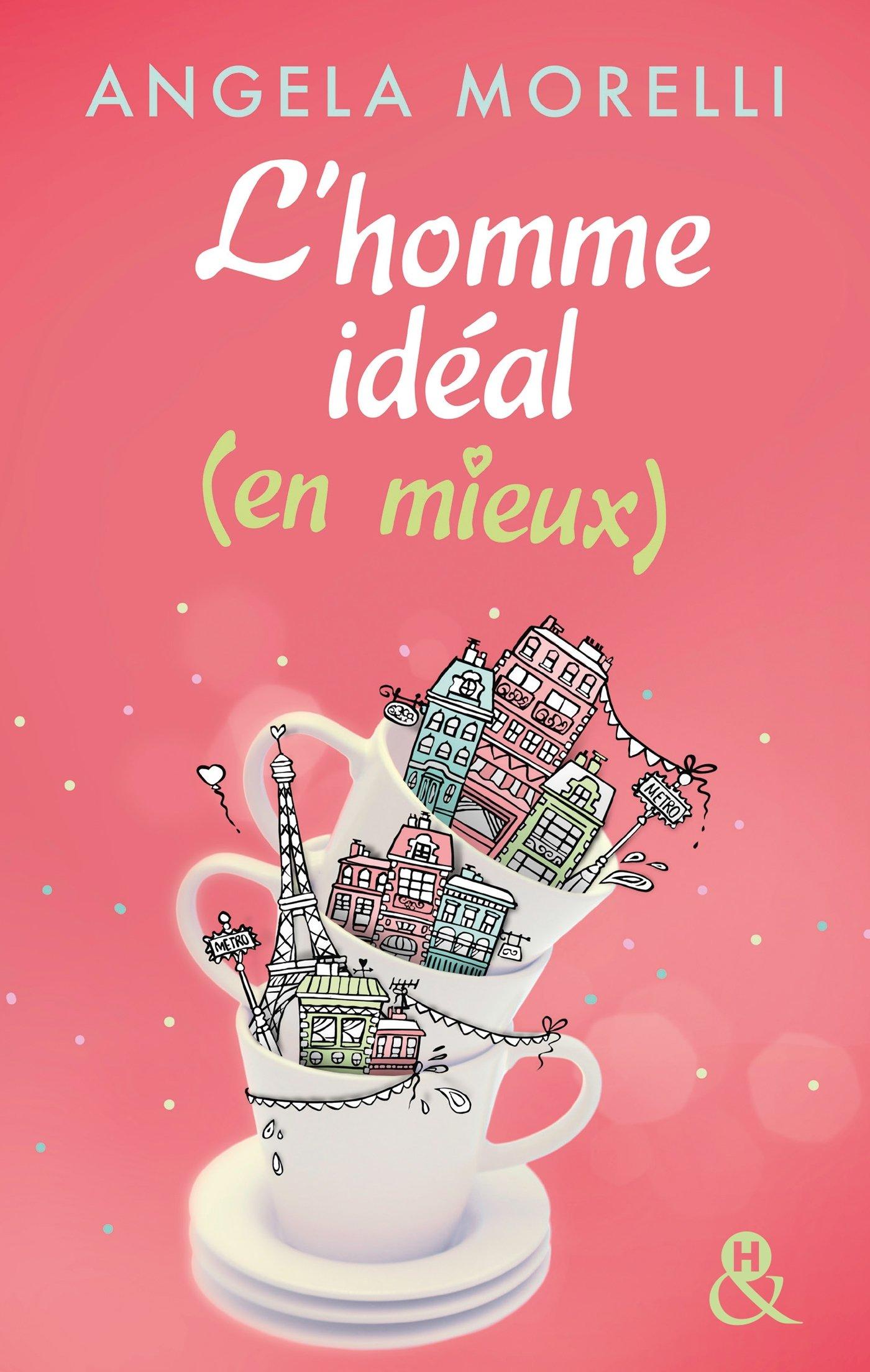 idéal - Les Parisiennes - Tome 1 : L'homme idéal... (en mieux) - Angela Morelli 81Ua87crqCL