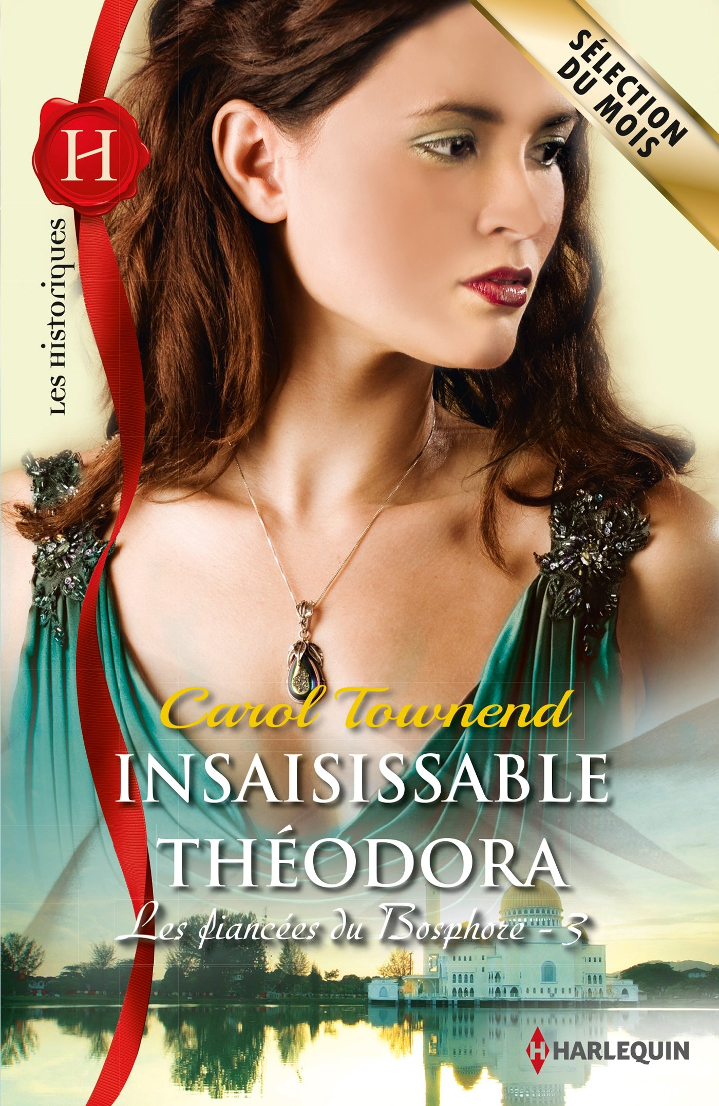 Les fiancées du Bosphore – Tome 3 :Insaisissable Théodorade Carol Townend 81zuuk5HzhL