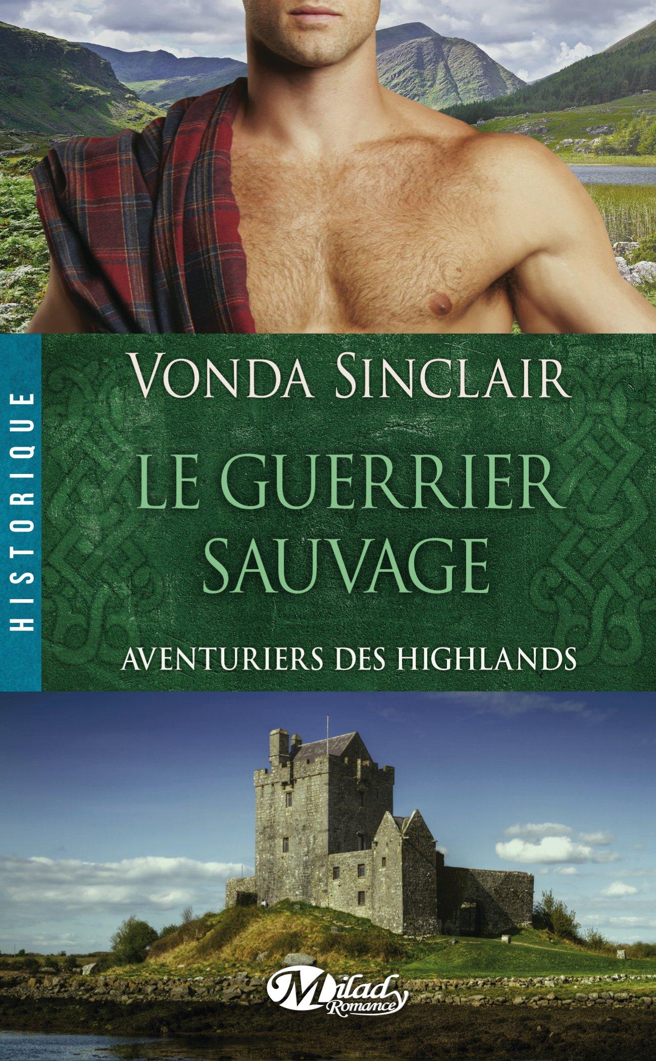 Aventuriers des Highlands - Tome 1 : Le Guerrier Sauvage de Vonda Sinclair 91CE8iunSIL