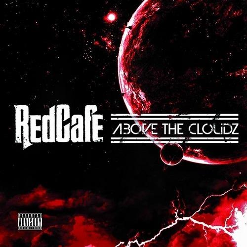 Qu'est ce que tu écoutes à cet instant ? - Page 37 Red_Cafe_Above_The_Cloudz-front-large