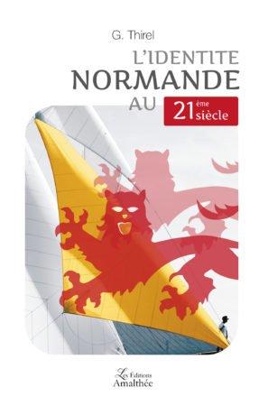 G. Thirel : L'identité Normande au 21e siècle 9782310037242-297x450