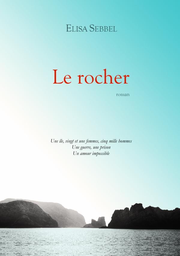 [Sebbel, Elisa] Le rocher Le-rocher