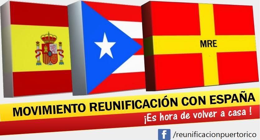 ESPAÑA NUNCA SE OLVIDA Movimiento-Reunificaci%C3%B3n-Puerto-Rico-con-Espa%C3%B1a-MRE