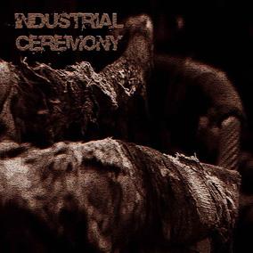 EPK [Industrial Ceremony Compilation] Coverindustrial%20ceremony