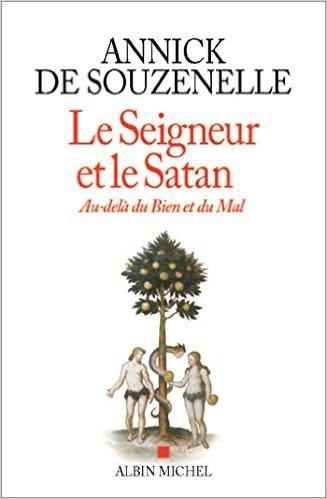 """ANNICK DE SOUZENELLE : """"LE SEIGNEUR ET LE SATAN : AU-DELA DU BIEN ET DU MAL"""" 3144633705"""