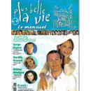 Collectif : Le Mensuel Plus Belle La Vie N° 6 (Revue) - Livres et BD d'occasion - Achat et vente