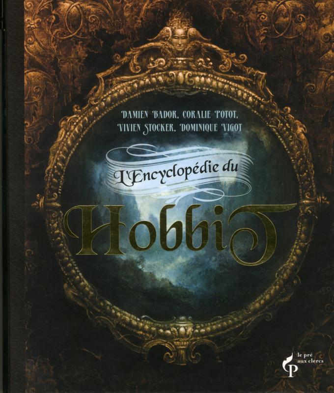 BADOR D. POTOT C. STOCKER V. & VIGOT D. - L'encyclopédie du Hobbit  9782842285289