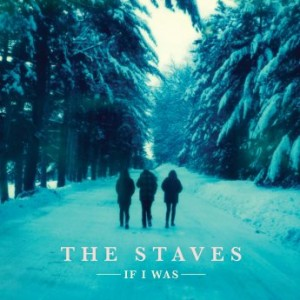 """The Staves """"If I Was"""" (2015) The-Staves-300x300"""