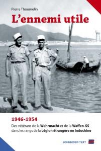 - Au jet d'un livre intitulé  L'ENNEMI UTILE = oncerne légionnaires d'origine allemande, ex Wermacht et Waffen SS Thoumelin_LEnnemiUtile-201x300