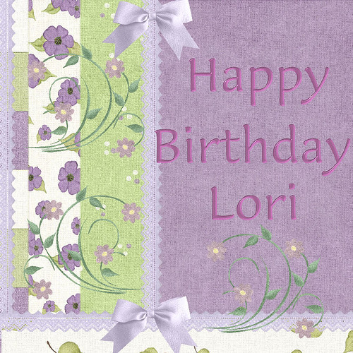 Happy Birthday Lori! 1564391894_1aa4d3ce15