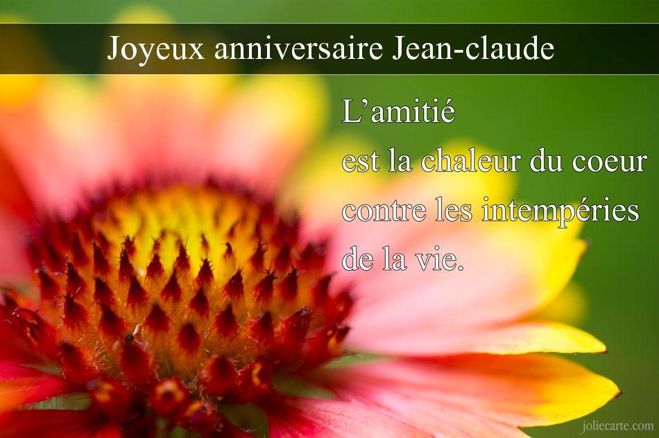 JOYEUX ANNIVERSAIRE JEAN-CLAUDE   Jean-claude