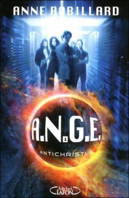 A.N.G.E (Tome 1) ANTICHRISTUS d'Anne Robillard Ange