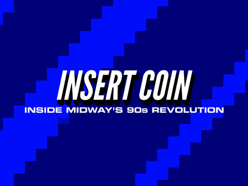 Insert Coin: Inside Midway's '90s Revolution Midwaykick