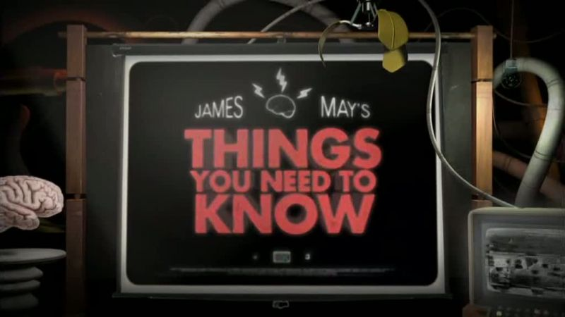 BBC - James May's, Things You Need to Know Things00