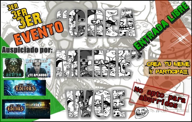 """3er Evento: """"Crea Meme"""" - Woe 6cb8c093dfb4185acee290116beb527do"""