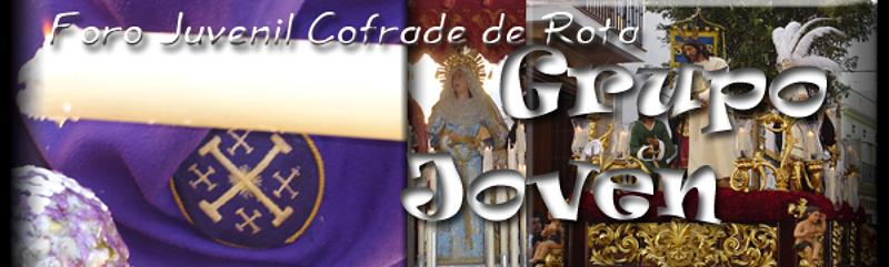 ..::{Grupo Joven}::.. Foro Juvenil Cofrade de Rota (Cádiz)
