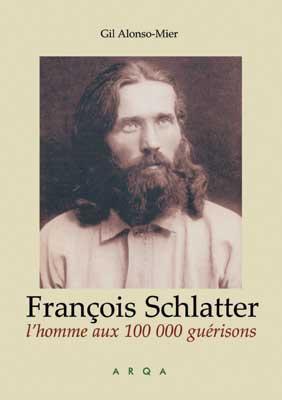 François Schlatter, son destin, sa vie & sa mort demeurent un mystère Gam-couv