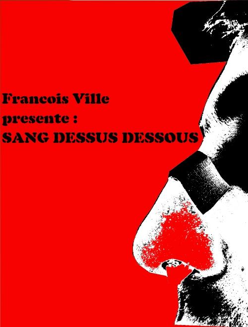 Francois Ville - Page 3 Sang%20dessus%20dessous%20-%20francois%20ville%20500%20659