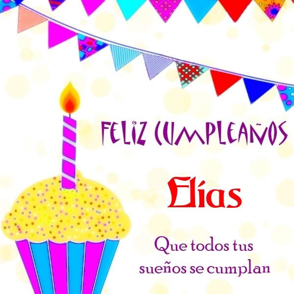 Feliz Cumple Elias Im%C3%A1genes-de-cumplea%C3%B1os-con-nombre-El%C3%ADas-3