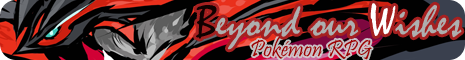 Beyond our Wishes - Pokémon RPG 256z7837
