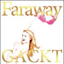 Gackt/Сamui Gackt/Камуи Гакт - Страница 3 Faraway_reg