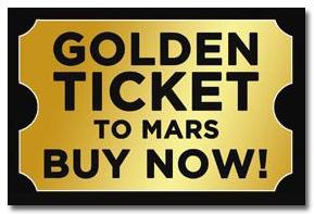 Golden Ticket to MARS