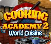 لعبة Cooking Academy 2 كاملة للتحميل  Cooking-academy-2-world-cuisine_feature