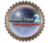 Dominic Crane 2: Dark Mystery Revealed Dominic-crane-2-dark-mystery-revealed_feature