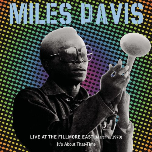 [jazz] Miles Davis Album-live-at-the-fillmore-east-march-7-1970-its-about-that-time