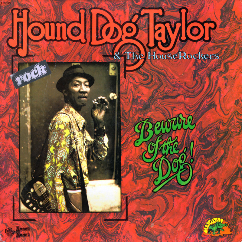 Hound Dog Taylor - Page 2 HoundDogTaylor-BewareOfTheDogFront_zps3c61b2ae